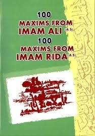 100 Maxims from Imam Ali (a.s.) 100 Maxims from Imam Rida (a.s.) $
