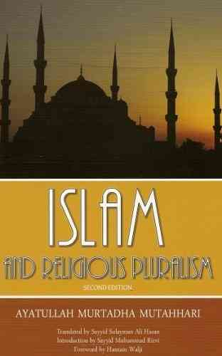 Islam and Religious Pluralism (Second Edition)