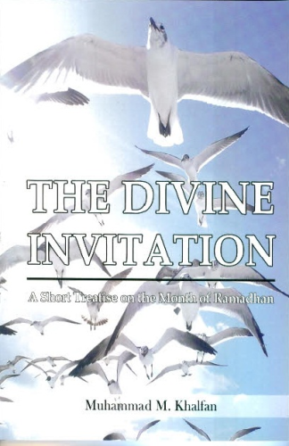 The Divine Invitation - A Short Treatise on the Month of Ramadhan