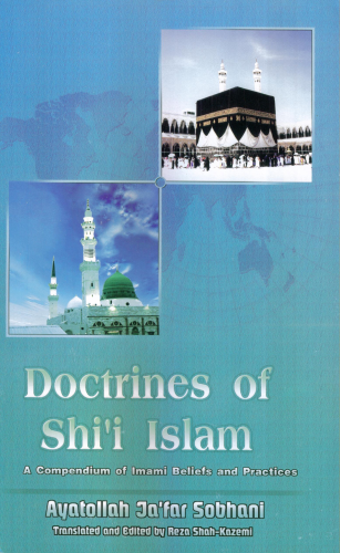 Doctrines Of Shi'i Islam: A Compendium Of Imami Beliefs and Practices