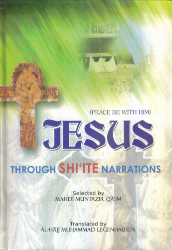 Jesus (PBWH)-Through Shi'ite Narrations Selected