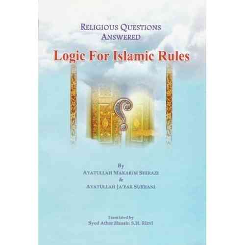 Religious Questions Answered: Logic for Islamic Rules