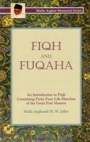 Fiqh and Fuqaha - Mulla Asghar Memorial Series