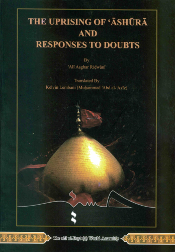 The uprising of Ashura and Responses to Doubts