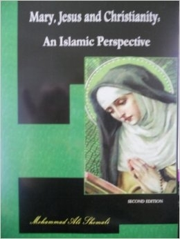 Mary,Jesus and Christianity An Islamic Perspective